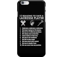 10 Reasons To Date A Lacrosse Player - Custom Tshirts iPhone Case/Skin