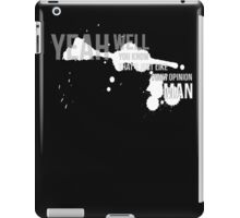 The Big Lebowski - Yeah Well That's Your Opinion Man iPad Case/Skin