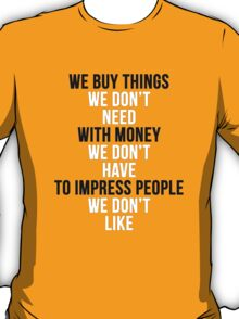 Fight Club - We Buy Things T-Shirt