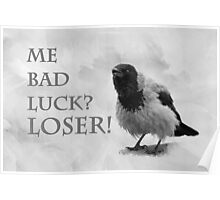 Me Bad Luck? Loser! Poster