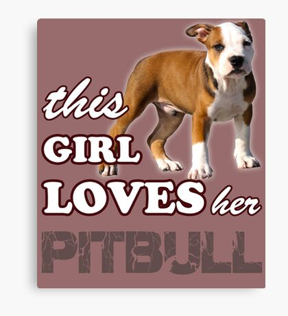 This Girl Loves Her Pit bull Canvas Print