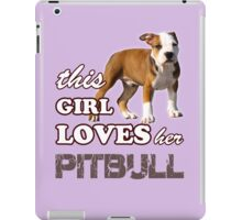 This Girl Loves Her Pit bull iPad Case/Skin