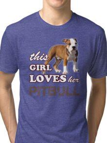 This Girl Loves Her Pit bull Tri-blend T-Shirt