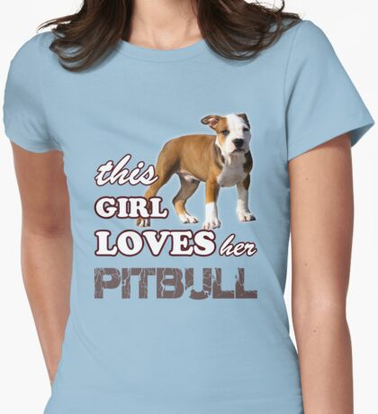 This Girl Loves Her Pit bull Womens Fitted T-Shirt