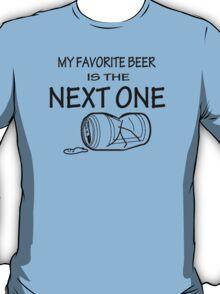 MY FAVORITE BEER  T-Shirt