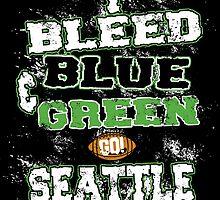 I BLEED BLUE &GREEN GO! SEATTLE by fancytees