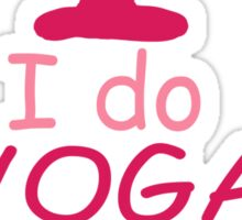 I do YOGA what's your SUPERPOWER? Sticker