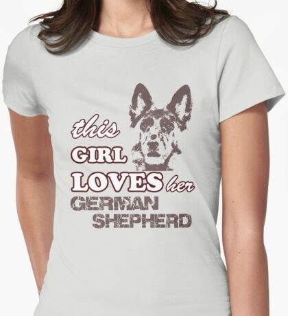 This Girl Loves Her German Shepherd Womens Fitted T-Shirt
