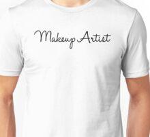 Makeup Artist - Black Font Unisex T-Shirt