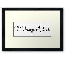Makeup Artist - Black Font Framed Print