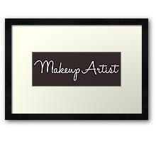 Makeup Artist - White Font Framed Print