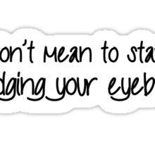 Stare Eyebrows Sticker