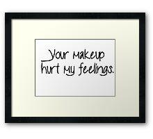 Hurt Feelings - Makeup Framed Print