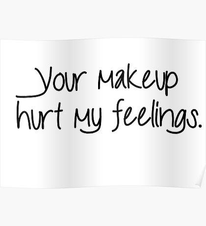 Hurt Feelings - Makeup Poster