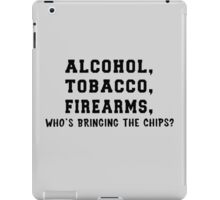 ATF Who's Bringing The Chips iPad Case/Skin