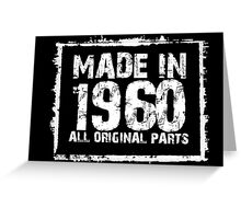 Made In 1960 All Original Parts - Funny Tshirts Greeting Card
