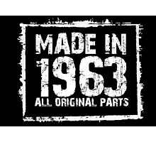 Made In 1963 All Original Parts - Funny Tshirts Photographic Print