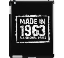 Made In 1963 All Original Parts - Funny Tshirts iPad Case/Skin