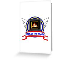 Tool of the Trade - Fire Shield Greeting Card