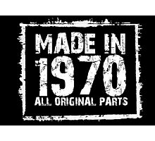 Made In 1970 All Original Parts - Funny Tshirts Photographic Print