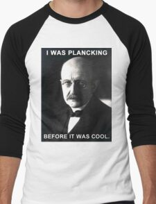 Max Planck physics joke Men's Baseball ¾ T-Shirt