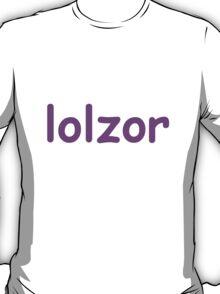 Lolzor T-Shirt