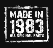Made In 1983 All Original Parts - Funny Tshirts by custom222