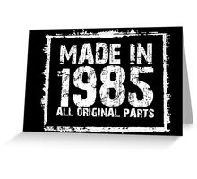 Made In 1985 All Original Parts - Funny Tshirts Greeting Card