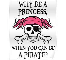 Why Be a Princess, When you can be a pirate? Poster