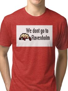 We Dont Go To Ravenholm 8bit Tri-blend T-Shirt