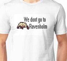 We Dont Go To Ravenholm 8bit Unisex T-Shirt