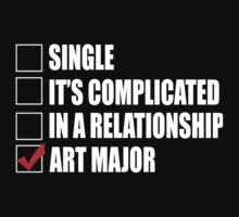 Single It's Complicated In A Relationship Art Major - TShirts & Hoodies by funnyshirts2015