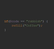 If code is rubbish: Refill coffee by RubenRME