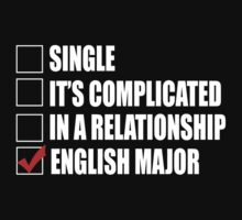 Single It's Complicated In A Relationship English Major - Funny Tshirts by custom333