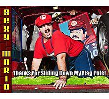 SexyMario MEME - Thanks For Sliding Down My Flag Pole 2 Photographic Print