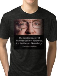 Stephen Hawking quote  Tri-blend T-Shirt