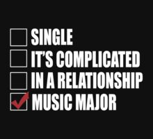 Single It's Complicated In A Relationship Music Major - Funny Tshirts by custom333