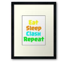 Eat Sleep Clash Repeat Framed Print