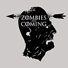 Zombies are coming - Game Of Thrones by Sonziefall