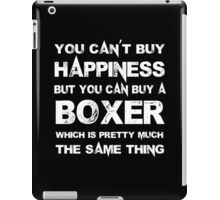 You Can't Buy Happiness But You Can Buy A Boxer Which Is Pretty Much The Same Thing - TShirts & Hoodies iPad Case/Skin