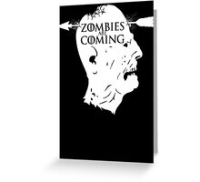 Zombies are coming - Game Of Thrones Greeting Card