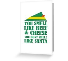 Smell Like Beef And Cheese Greeting Card