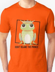 DON'T BLAME THE PRINCE Unisex T-Shirt