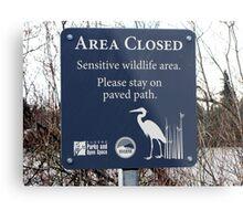 AREA CLOSED   Sensitive Wildlife Area. Metal Print