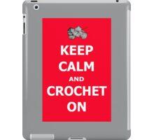 Keep calm and crochet on  iPad Case/Skin