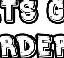 Let's Get Murdered - White Sticker