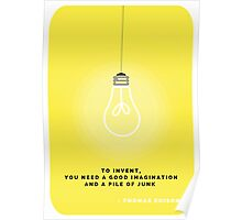 """To Invent, you need a good imagination and a pile of junk"" - Thomas Edison Poster"