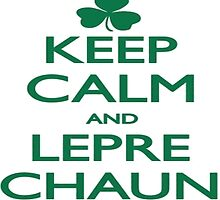 Keep Calm Leprechaun by TrendingShirts