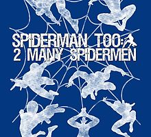 Spiderman Too: 2 Many Spidermen by thistle9997