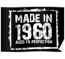 Made In 1960 Aged To Perfection - Tshirts & Hoodies Poster